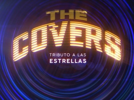¿A qué hora estrena, donde VER y quiénes participan en The Covers?